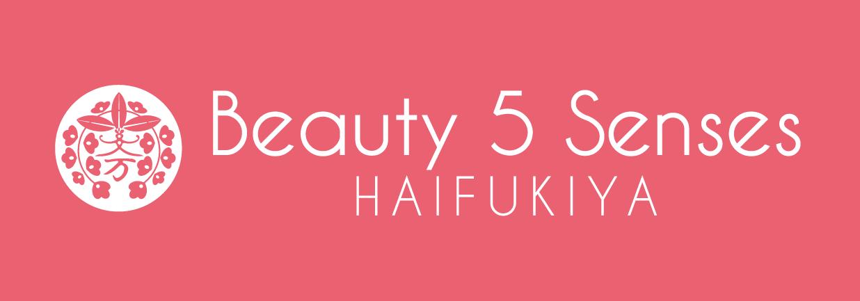 Beauty5Senses HAIFUKIYA 溝の口店